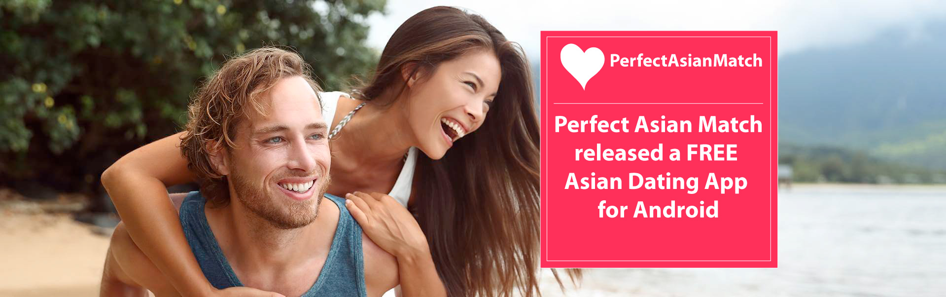 Perfect Asian Match - mobile dating app